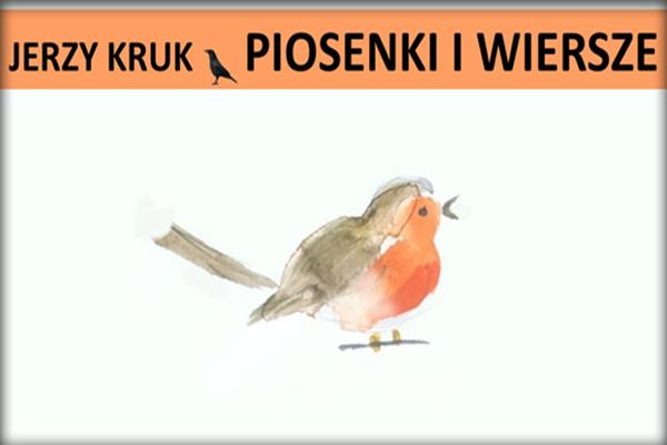 Jerzy Kruk piosenki i wiersze