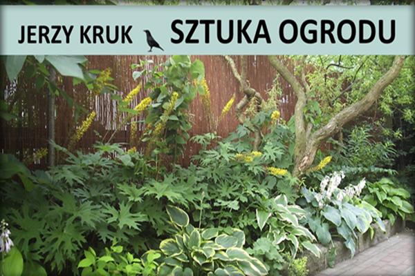 Jerzy Kruk sztuka ogrodu.