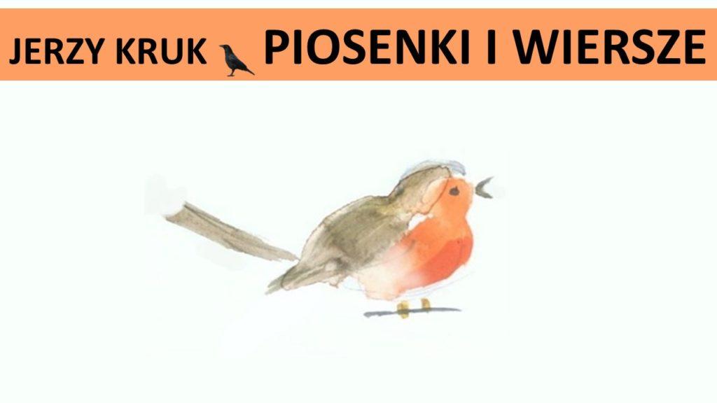 Jerzy Kruk piosenki i wiersze 2