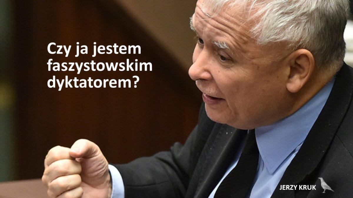 Kaczyński faszystą? Oczywiście, że faszystą