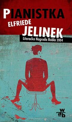 """ELFRIEDE JELINEK – Pianistka. """"W tramwaju"""""""